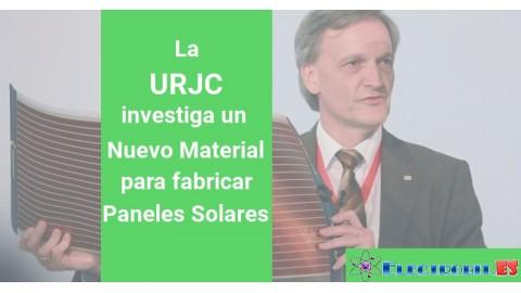 La URJC investiga un Nuevo Material para fabricar Paneles Solares